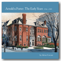 Arnold & Porter: The Early Years 1946 – 1980