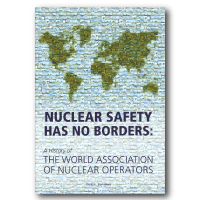 Nuclear Safety Has No Borders: A History of the World Association of Nuclear Operators (2016)