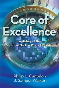 Core of Excellence: A History of the Institute of Nuclear PowerOperations (2012)