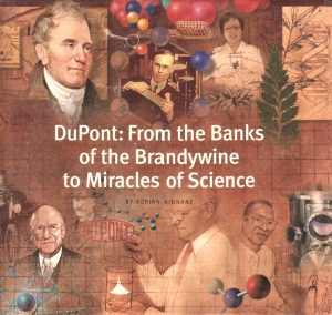 DuPont: From the Banks of the Brandywine to the Miracles of Science