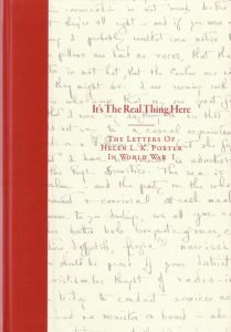 It's The Real Thing Here: The Letters Of Helen L. K. Porter in World War I (2010)