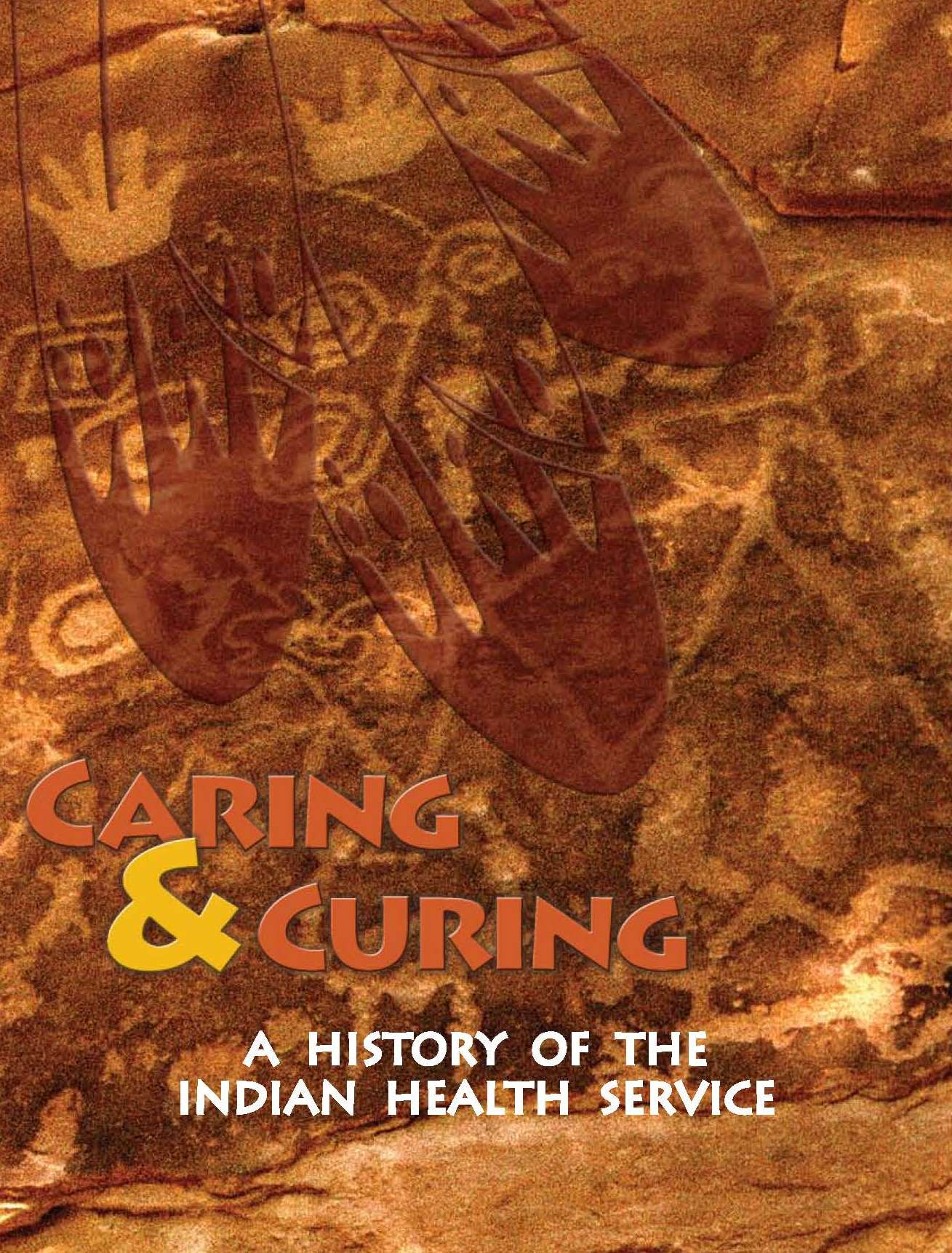 Caring & Curing: A History of the Indian Health Service (2009)