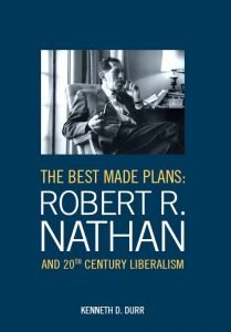 The Best Made Plans: Robert R. Nathan and 20th Century Liberalism (2013)